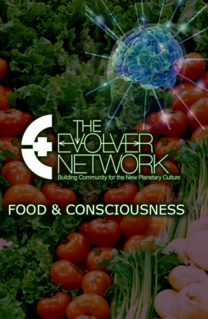 Evolver Victoria Presents: Food & Consciousness